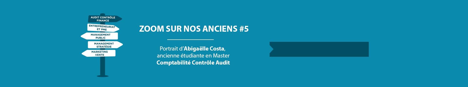 Zoom sur nos alumnis, Abigaëlle Costa Master Comptabilité Contrôle Audit - Montpellier Management