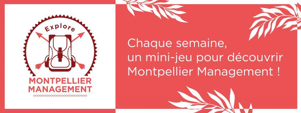 Explore Montpellier Management - Jeu concours du 14 janvier au 6 mars 2021