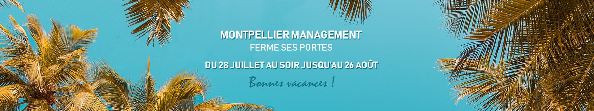 Fermeture vacances été - Montpellier Management