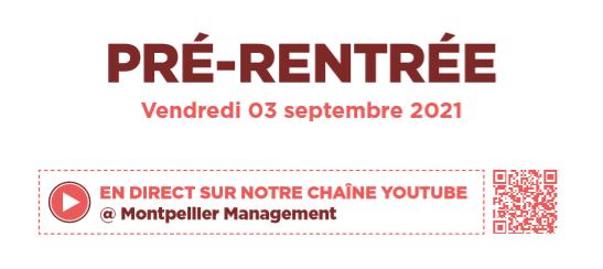 Pré-rentrée 2021-2022 - Montpellier Management